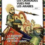 Les croisades vues par les arabes, Amin Maalouf