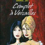 Complot à Versailles, d'Annie Jay