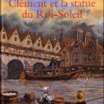 Clément et la statue du Roi-Soleil, de Maryse Lamigeon