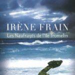 Les naufragés de l'île Tromelin, d'Irène Frain