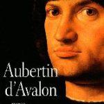 Aubertin d'Avalon, de Bernard Tirtiaux