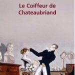 Le Coiffeur de Chateaubriand, d'Adrien Goetz