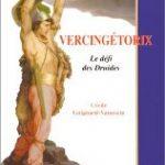Vercingetorix : le Defi des Druides, de Cécile Guignard Vanuxem