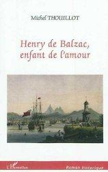 L'histoire d'Henry de Balzac, enfant de l'amour dans Actualité éditoriale, vient de paraître henry-de-balzac
