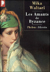 Lu pour vous - Les amants de Byzance, de Mika Waltari dans Genres (romans, essais, poésie, polar, BD, etc.) collections, beaux livres les-amants-de-byzance