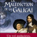 La malédiction de la Galigaï, de Jean d'Aillon