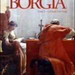 Les Borgia, la Chair et le sang, de Claude Mossé