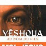Yeshoua, au nom du fils, de Chloé Dubreuil